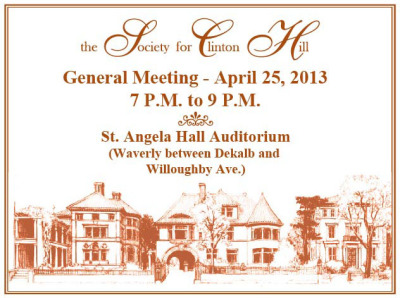 The Society for Clinton HIllGeneral MeetingApril 25, 20137 pm - 9 pmSt. Angela Hall Auditorium(Waverly between Dekalb and Willoughby Ave.)