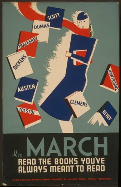 'In March read the books you've always meant to read'  March 25, 1941, WPA Art Project Chicago (HT Brainpickings)