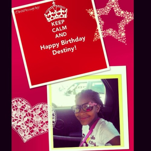 Wishing my niece Destiny a Happy Birthday! 🎉🎉🎉 @marquita86  #destiny #keepcalm #happybirthday