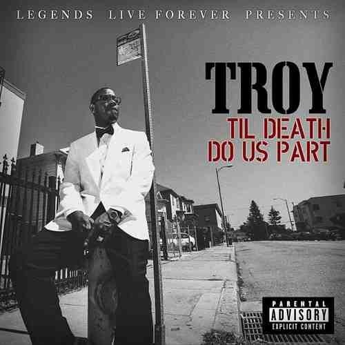 Legends Live Forever Presents: Troy  - #tildeathdouspart *JUNE 4th!*  Alot of Hard work put into Troy's 1st Solo Project! Y'all gon love it! #support this movement and support good music! #teamllf