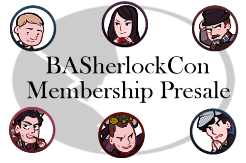 bayareasherlockcon:  The official Bay Area Sherlock Con ticket and membership presales have launched over on IndieGogo!  If you're as excited as we are, buy your ticket while sales last! Can't make it to the con? Still want some Sherlock Swag in your life? Get ahold of your BASCon Swag bags with special edition merch from our guest artists! Available only through the BASCon! Be sure to check out Bayareasherlockcon.com for new information on the BASCon Hotel block.  WHOO HOO! Signal Boosting!