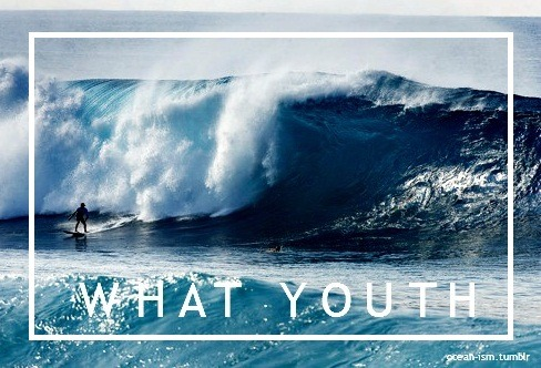 ocean-ism:  what youth. my edit