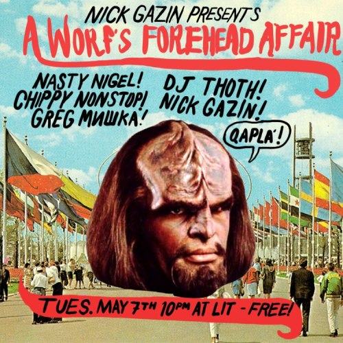 World's Fair's DJ THOTH and World's Fair/Children Of The Night's Nasty Nigel will be DJing back to back at Toxic High's A Worf's Forehead Affair tomorrow night @ Lit Lounge! You have seen us DJ at our respective parties but for the 1st time, we're at the same function and best believe the whole gang will be in attendance.
