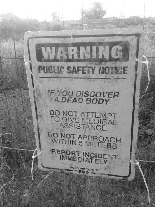 theinevitablezombieapocalypse:  Zombie Warning | Welcome to the End