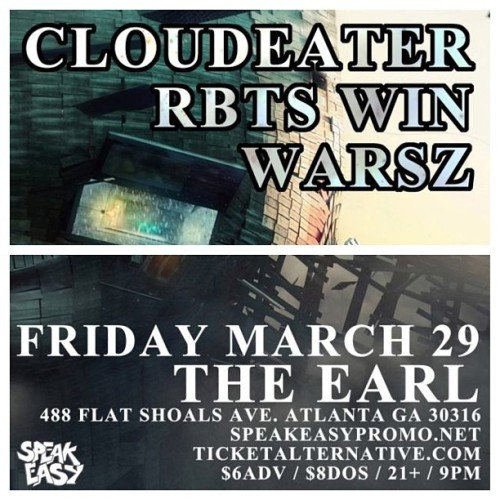 ATL tomorrow night, March29th w/ Cloudeater at the EARL!!