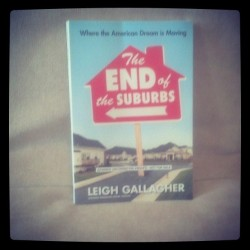 Got my galley of Leigh Gallagher's THE END OF SUBURBS (Due out Aug 1st) - I want to believe.  Meanwhile, check out my take on Moses Gates' Hidden Cities. Up today at NextCity.