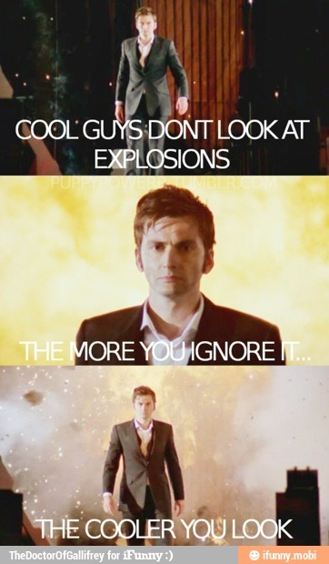 That's why david is best doctor; Cuz he doesn't look at the explosions