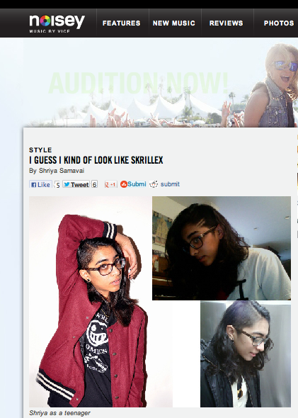 Oh hey thanks for the love Noisey. Shirya, you totally look like Skrillex.  Read the article here