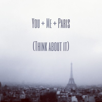 You + Me + Paris