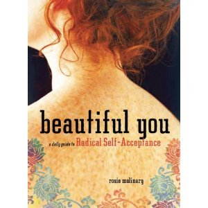 Body Lovin' Books Beautiful You: A Daily Guide to Radical Self-Acceptance by Rosie Molinary