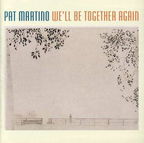 "If you're looking for a great mellow jazz record, LOOK NO FURTHER than Pat Martino's ""We'll Be Together Again."" Just a guitar and a Fender Rhodes. Sounds like what you'd hear if you walked into a jazz club in Mr. Roger's Neighborhood in 1976. Dig it."