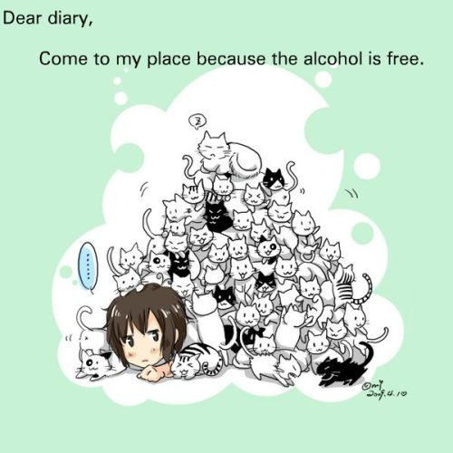 Dear diary, Come to my place because the alcohol is free. Art from: (Couldn't find…) Submitted Anonymously.