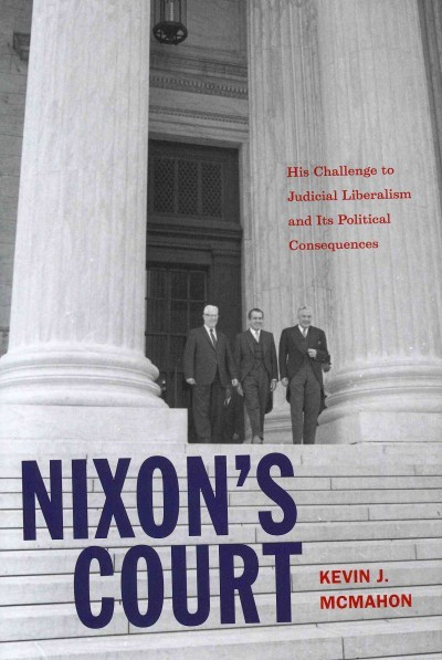 Nixon's Court : his challenge to judicial liberalism...