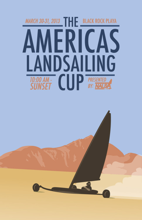 Poster design for an upcoming Land Sailing event here in Nevada.  The dates and location are made up, the actual event information has not yet been provided to me.  www.nalsa.org