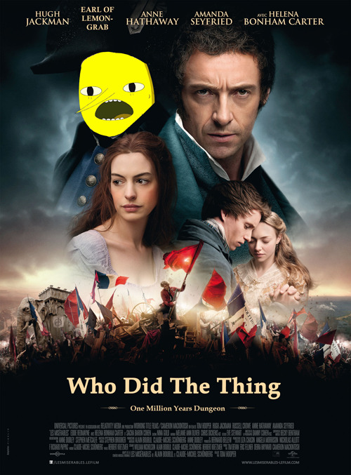 shuraiya:  unseenbox:  silvianbruno:  I' jamistasty:   The Earl of Lemongrab as Javert (based on this post)   I forgot I made thisI'm sorry   ONE MILLION YEARS DUNGEON  this is the best thing