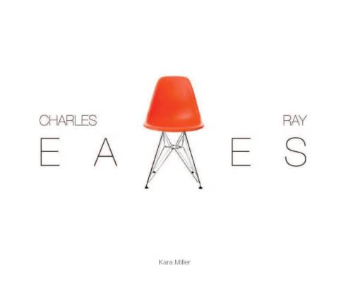 Charles & Ray Eames book by Kara Miller