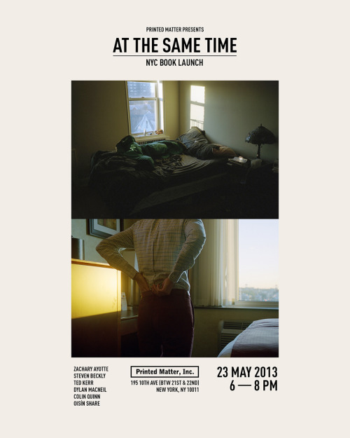 stevenbeckly:  At the Same TimeNYC Book LaunchThursday May 236 — 8 pm Printed Matter195 10th Ave. (btw 21st & 22nd)New York, NY 10011 We're excited to have Printed Matter host the NYC book launch of At the Same Time. NYC friends: please come celebrate with us! Many of us will be there to sign copies. Dylan's beard will also be in attendance and he loves beard rubs.