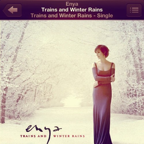 I need to relax FAST. Therefore, #Enya #TrainsAndWinterRains #AndWinterCame #Single #NewAge