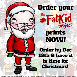 Need an awesome Christmas/Hanukkah/Kwanzaa gift? Order your FatKid Project print NOW! Contact me here for info. Visit http://facebook.com/FatKidProject to view the gallery!