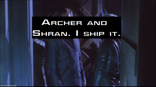entconfessions:  [Archer and Shran. I ship it.]