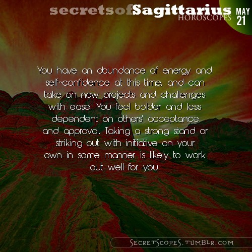 "Sagittarius 21, 5, 2013: Visit SecretScopes for more awesome horoscopes.These are the best ""love horoscopes"" on the web! :)"