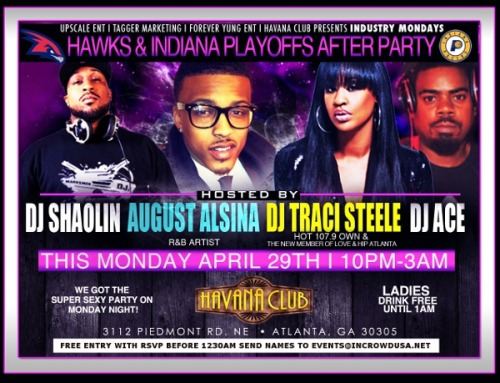 Monday At Havana Club! Hawks Vs Pacers Afterparty Hosted By DJ Shaolin, August Alsina, DJ Traci Steele, & DJ AceUPSCALE ENTERTAINMENT, TARGETING MARKETING, & HAVANA CLUB PRESENT: Havana Club Mondays Hosted By DJ…View Post