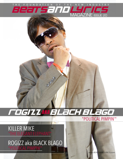 @ROGIZZ aka BLACK BLAGO aka The DON GOV @BEATSANDLYRICS MAGAZINE ISSUE 20 :: AVAILABLE NOW! Performing LIVE Friday 5/24 @ Liquid Lounge @BeatsAndLyrics Urban Music Concert Series Sponsored by @CoalitionDJsATL @TheG3Agency