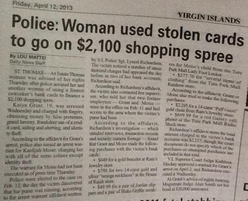 So, in Ratchet News from the Virgin Islands, a woman stole someone's credit card and proceeded to go on a $2100 shopping spree.  The thing that makes this so ridiculously hilarious is one place she chose to splurge at . She bought $277.70 worth of clothes from Rainbow, a young women's retailer, primarily marketed towards bargain buyers.  She also purchased a pair of Jordan Slippers and Blake Griffin Sneakers. I'm still laughing out intensely. If you're going to steal someones credit card, at least go all out. Don't shop at these low end places. lol