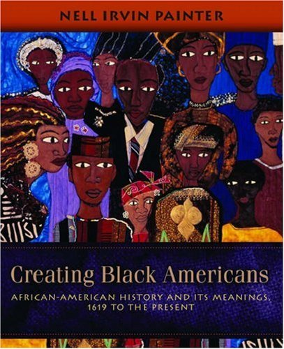 soulbrotherv2:  Creating Black Americans: African-American History and Its Meanings, 1619 to the Present by Nell Irvin Painter  Here is a magnificent account of a past rich in beauty and creativity, but also in tragedy and trauma. Eminent historian Nell Irvin Painter blends a vivid narrative based on the latest research with a wonderful array of artwork by African American artists, works which add a new depth to our understanding of black history. Painter offers a history written for a new generation of African Americans, stretching from life in Africa before slavery to today's hip-hop culture. The book describes the staggering number of Africans—over ten million—forcibly transported to the New World, most doomed to brutal servitude in Brazil and the Caribbean. Painter looks at the free black population, numbering close to half a million by 1860 (compared to almost four million slaves), and provides a gripping account of the horrible conditions of slavery itself. The book examines the Civil War, revealing that it only slowly became a war to end slavery, and shows how Reconstruction, after a promising start, was shut down by terrorism by white supremacists. Painter traces how through the long Jim Crow decades, blacks succeeded against enormous odds, creating schools and businesses and laying the foundations of our popular culture. We read about the glorious outburst of artistic creativity of the Harlem Renaissance, the courageous struggles for Civil Rights in the 1960s, the rise and fall of Black Power, the modern hip-hop movement, and two black Secretaries of State. Painter concludes that African Americans today are wealthier and better educated, but the disadvantaged are as vulnerable as ever. Painter deeply enriches her narrative with a series of striking works of art—more than 150 in total, most in full color—works that profoundly engage with black history and that add a vital dimension to the story, a new form of witness that testifies to the passion and creativity of the African-American experience.