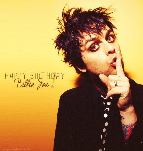 Today is the birthday of Billie Joe Armstrong, 41 years :) ♥