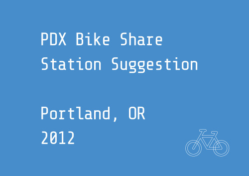 PDX Bike Share Station Suggestion MapPortland Bureau of TransportationThis site allows citizens of Portland to suggest potential bike share locations and comment on other's suggested locations. http://portlandbikesharestationmap.com/