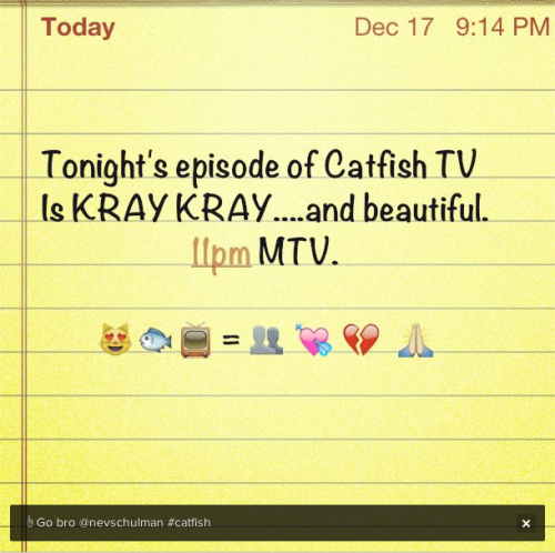 "Proof that tonight's episode of Catfish is ""KRAY KRAY"" but also beautiful courtesy of Rel Schulman."