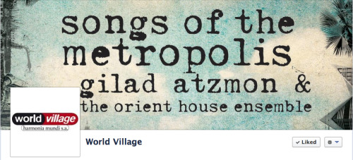 Come like us on Facebook! Upcoming releases: Gilad Atzmon & The Orient House Ensemble - Songs of The Metropolis (March) Fanfara Tirana & Transglobal Underground - Kabatronics (April)