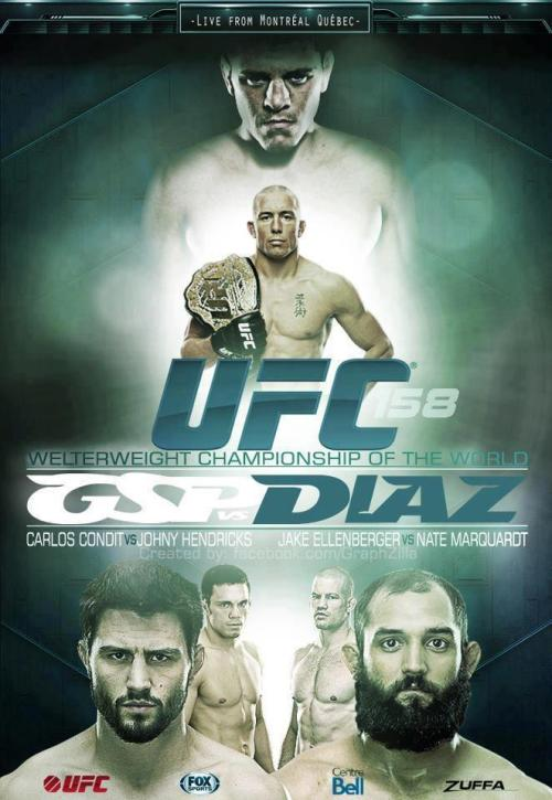 UFC 158: Welterweight Tournament  -  George St-Pierre vs. Nick Diaz, Carlos Condit vs. Johnny Hendricks, Jake Ellenberger vs. Nate Marquardt