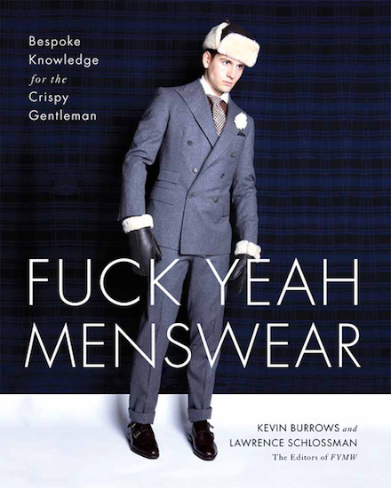 #11 - Fuck Yeah Menswear: Bespoke Knowledge for the Crispy Gentleman