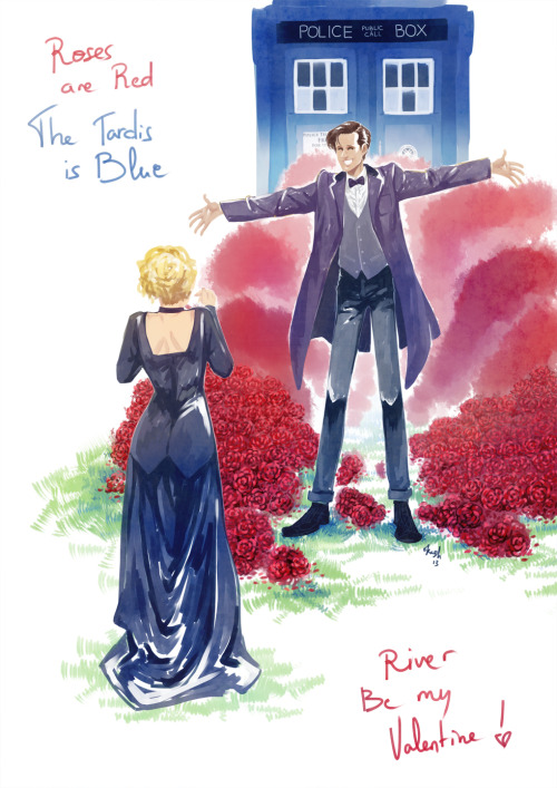 "okashishii:  ""Roses are RedThe Tardis is Blue.I'm the DoctorAnd I love you!""Happy Valentine!Lots of Roses for River."