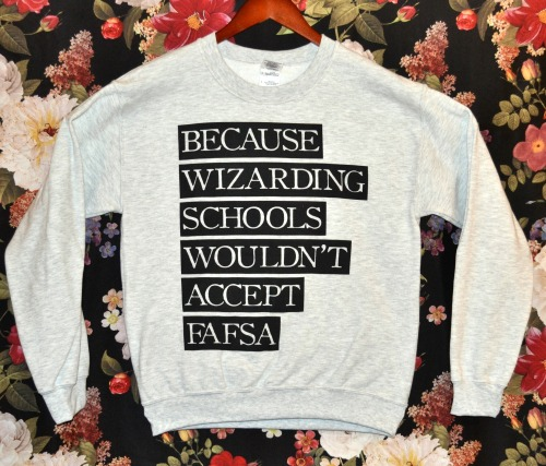 the-absolute-best-gifs:  Wicked Clothes presents: the 'Wizarding School' Sweater! While your institution of learning might be plenty interesting by muggle standards, what could be better than attending a school of magic? Unfortunately, their financial aid is lacking… On top of being on sale for a limited time, use coupon code '1000NOTES' for an EXTRA 10% off your ENTIRE order! Hurry and order now! POLL: Which wizarding school would you most like to attend: Hogwarts, Durmstrang, Beauxbatons, or Pigfarts?