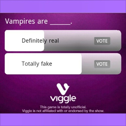 Yes #Viggle #Vampires are #Real why do you even have to ask lol