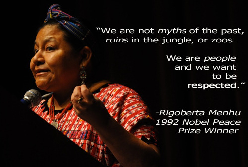 bazeengaa:  worldly-perspectives:  Rigoberta Menchu Tum  i have so much respect for this woman. Bless her