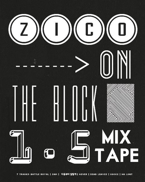 ZICO ON THE BLOCK 1.5 Mixtape: DOWNLOAD | PREVIEW