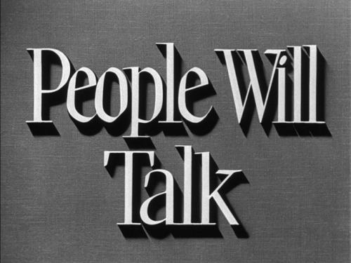 People Will Talk. (Oh yes, they will.)