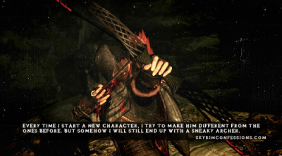 "skyrimconfessions:  ""Every time I start a new character, I try to make him different from the ones before. But somehow I will still end up with a sneaky archer."" image credit [x] // bow mod [x] http://skyrimconfessions.com/"