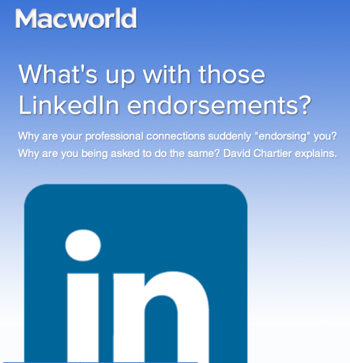 I put some words together for Macworld:  Work it: LinkedIn endorsements explained | Macworld