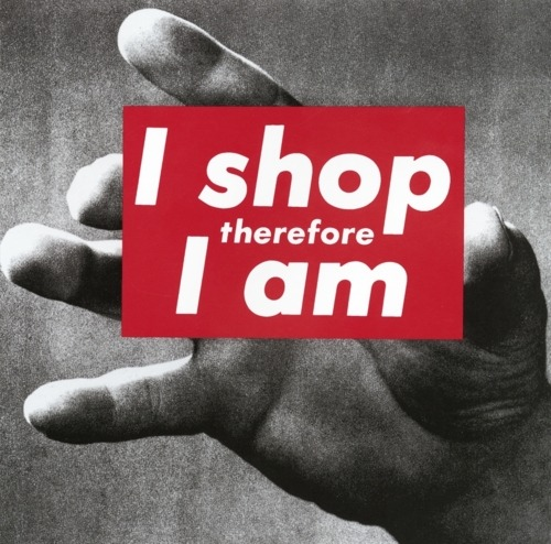 "cavetocanvas:  Barbara Kruger, Untitled (""I shop therefore I am"") 1987"