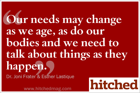 Our needs change as we age and we need to talk about those changes.