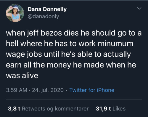 i-wear-the-cheese: primavera-cerezos:    it would take 2.3 million years for Jeff Bezos to earn his $183.3b net worth working 24 hours a day at New Mexico's $9/hr minimum wage.     That's 11.5 times longer than the human race has existed.