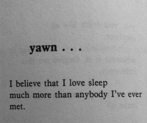 funeralfrost:  Yawn… , Charles Bukowski   THIS IS MY BOYFRIEND