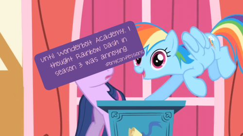 Until 'Wonderbolt Academy', I thought Rainbow Dash in season 3 was annoying.