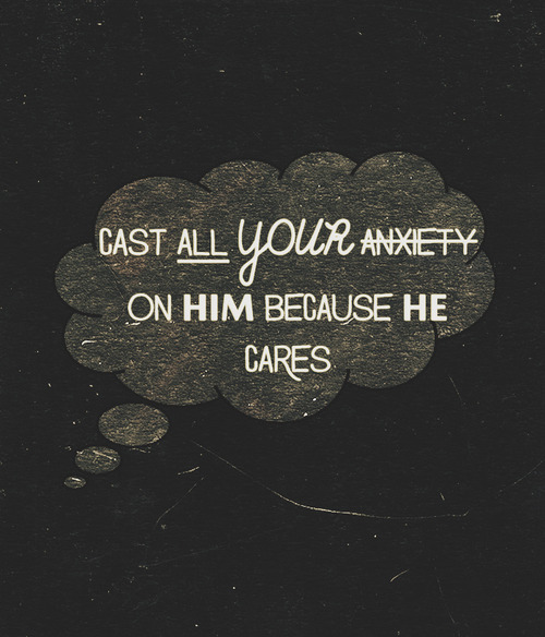 "spiritualinspiration:  ""Cast all your anxiety on Him because He cares for you"" (I Peter 5:7). God cares so much about you today. Not only does He love and care about you, He cares about the things that concern you as well. If you have concerns, worry or anxiety about something in your life today; finances, relationships, your job or anything else, know that your Heavenly Father already has a plan to take care of those things for you. It's a good plan, and He wants to show Himself strong on your behalf. The scripture reminds us that the lilies of the field and the birds of the air are cared for, how much more will your Heavenly Father take care of you? Make the decision today to cast all of your anxiety on Him by choosing to trust that He is going to take care of you. Refuse to dwell on your problems and don't allow them to steal your peace and joy any longer. Instead, choose to meditate on His Word and confess God's promises over your life. As you cast your cares on Him, you'll experience His peace and joy, and you will live the life of blessing He has in store for you."