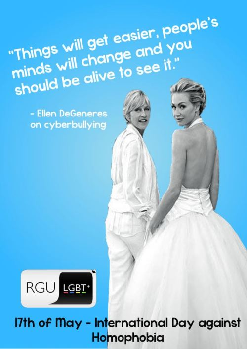 blue-rinse:  Happy International Day Against Homophobia and Transphobia ..day!  Our Robert Gordon University LGBT+ society made these posters with lgbt and straight celebrities to raise awareness around our university campus to help to combat homophobia!  Please share them around Facebook, Twitter, Tumblr - or anything else you use, help us spread the message! RGU loves LGBT people.